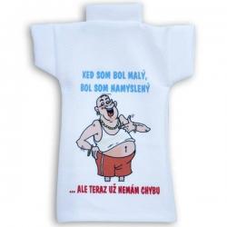 Tričko na fľašu Keď som bol malý bol som namyslený