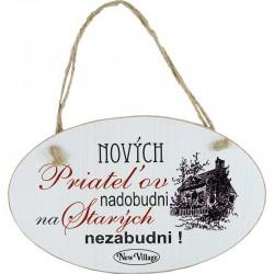 Tabuľka s nápisom Nových priateľov nadobudni na starých nezabudni