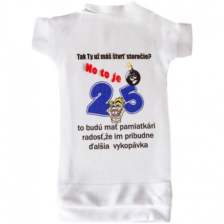 Vtipné tričko na fľašu - 25 narodeniny